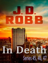 Cover In Death Series: 45, 46, 47
