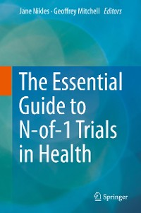 Cover The Essential Guide to N-of-1 Trials in Health