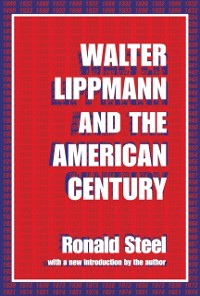 Cover Walter Lippmann and the American Century
