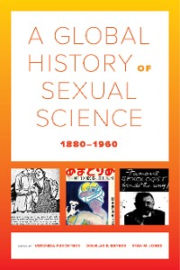 Cover A Global History of Sexual Science, 1880–1960