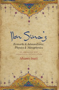 Cover Ibn Sina's Remarks and Admonitions: Physics and Metaphysics