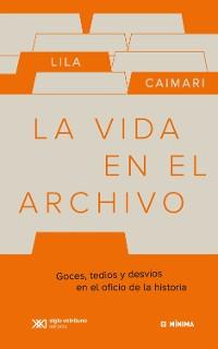 Cover La vida en el archivo