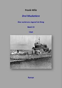 Cover Drei Musketiere - Eine verlorene Jugend im Krieg, Band 13