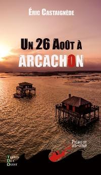 Cover Un 26 août à Arcachon