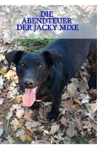 Cover Die Abenteuer der Jacky Mixe