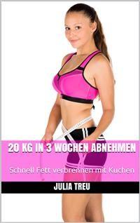 Cover 20 kg in 3 Wochen abnehmen