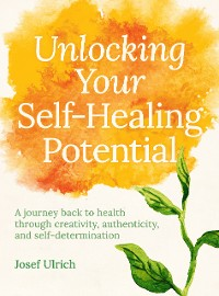 Cover Unlocking Your Self-Healing Potential