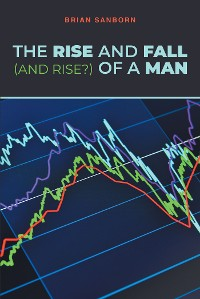 Cover The Rise and Fall (and Rise?) of a Man