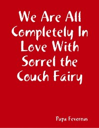 Cover We Are All Completely In Love With Sorrel the Couch Fairy