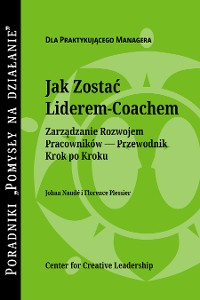 Cover Becoming a Leader Coach: A Step-by-Step Guide to Developing Your People (Polish)