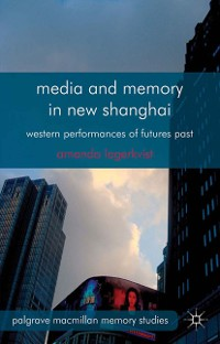 Cover Media and Memory in New Shanghai