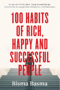 Cover 100 Habits of Rich, Happy and Successful People
