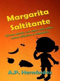 Cover Margarita Saltitante (Como atrair um ogro com uma cama elástica e vegetais)