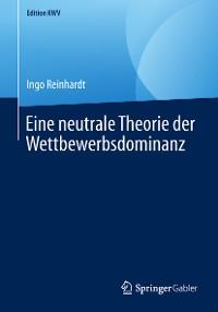 Cover Eine neutrale Theorie der Wettbewerbsdominanz