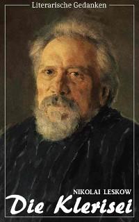 Cover Die Klerisei (Nikolai Leskow) (Literarische Gedanken Edition)