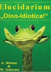 """Cover Elucidarium: """"Dino-Idiotica"""""""