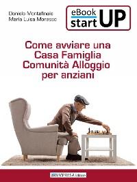 Cover Come aprire una Casa famiglia Comunità alloggio per anziani