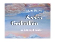 Cover Seelengedanken in Schrift und Bild