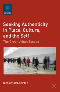 Cover Seeking Authenticity in Place, Culture, and the Self