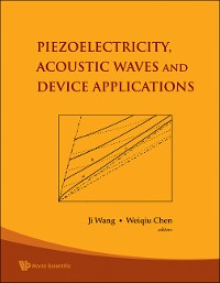 Cover Piezoelectricity, Acoustic Waves, And Device Applications - Proceedings Of The 2006 Symposium