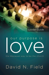 Cover Our Purpose Is Love Leader Guide