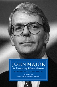 Cover John Major: An Unsuccessful Prime Minister?