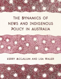 Cover Dynamics of News and Indigenous Policy in Australia