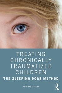 Cover Treating Chronically Traumatized Children