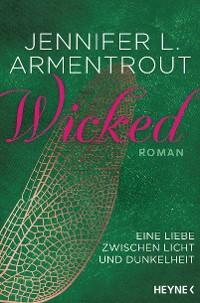 Cover Wicked - Eine Liebe zwischen Licht und Dunkelheit