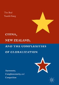 Cover China, New Zealand, and the Complexities of Globalization