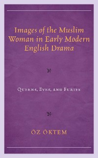 Cover Images of the Muslim Woman in Early Modern English Drama