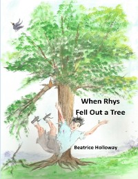 Cover When Rhys Fell Out a Tree