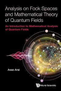 Cover Analysis on Fock Spaces and Mathematical Theory of Quantum Fields