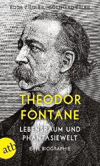 Cover Theodor Fontane. Lebensraum und Phantasiewelt