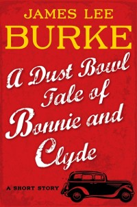 Cover Dust Bowl Tale of Bonnie and Clyde