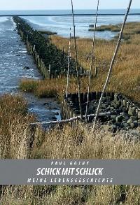 Cover Schick mit Schlick - Meine Lebensgeschichte - Buch II