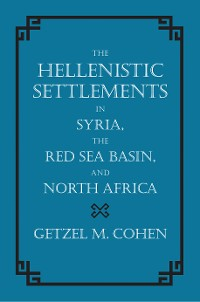 Cover The Hellenistic Settlements in Syria, the Red Sea Basin, and North Africa