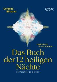 Cover Das Buch der 12 heiligen Nächte, 25. Dezember bis 6. Januar