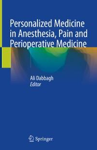 Cover Personalized Medicine in Anesthesia, Pain and Perioperative Medicine