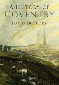 Cover A History of Coventry