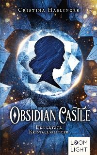 Cover Obsidian Castle: Der letzte Kristallsplitter
