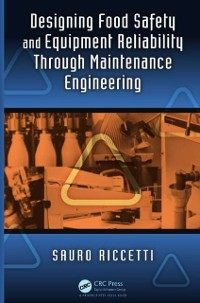 Cover Designing Food Safety and Equipment Reliability Through Maintenance Engineering