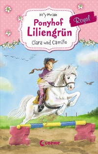 Cover Ponyhof Liliengrün Royal 3 - Clara und Camillo
