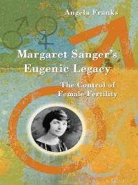 Cover Margaret Sanger's Eugenic Legacy