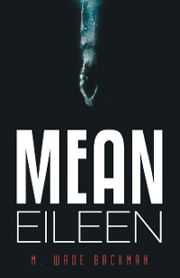 Cover Mean Eileen