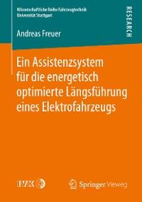 Cover Ein Assistenzsystem für die energetisch optimierte Längsführung eines Elektrofahrzeugs