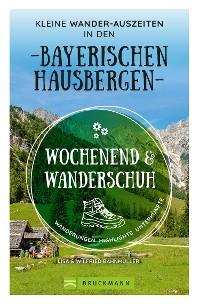 Cover Wochenend und Wanderschuh – Kleine Wander-Auszeiten in den Bayerischen Hausbergen