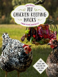 Cover 101 Chicken Keeping Hacks from Fresh Eggs Daily