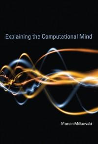 Cover Explaining the Computational Mind
