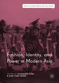 Cover Fashion, Identity, and Power in Modern Asia